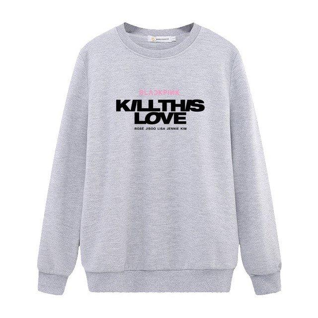 kill this love sweatshirt